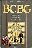 B.c.b.g. : le guide du bon chic bon genre