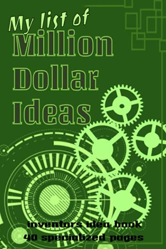 My list of Million Dollar Ideas: Inventors idea book; 40 specialized pages