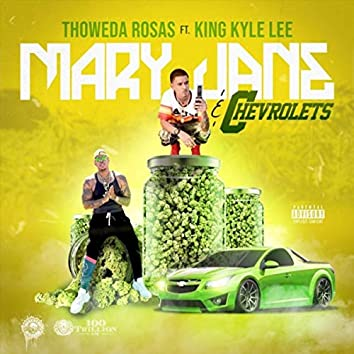 Mary Jane and Chevrolets (feat. King Kyle Lee)