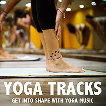 11 Yoga Tracks - Get Into Shape with Yoga Music
