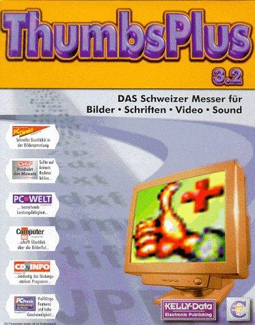 ThumbsPlus 3.2. CD- ROM für Windows 3.1x/95/98/ NT 4.0. Das Schweizer Messer für Bilder, Schriften, Video, Sound