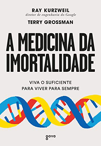 A medicina da imortalidade: Viva o suficiente para viver para sempre