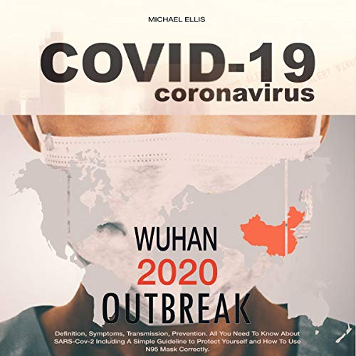 Wuhan 2020 Outbreak: Definition, Symptoms, Transmission, Prevention Audiobook By Michael Ellis cover art