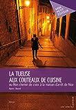La Tueuse aux couteaux de cuisine: ou Mon chemin de croix à la maison d'arrêt de Nice (Mon petit éditeur)