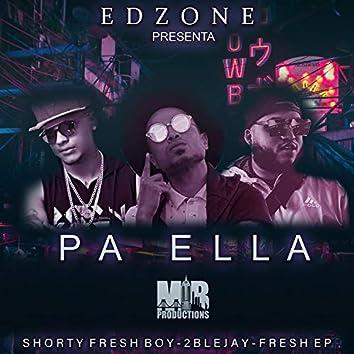 Pa Ella (feat. Fresh EP & Shorty Fresh Boy)