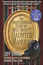 Download The Unauthorized Story of Walt Disney's Haunted Mansion: Second Edition PDF