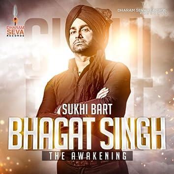 Bhagat Singh the Awakening