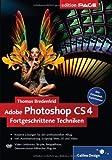 Adobe Photoshop CS4 ? Fortgeschrittene Techniken (Galileo Design) - Thomas Bredenfeld