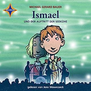Ismael und der Auftritt der Seekühe     Ismael 2              Autor:                                                                                                                                 Michael Gerard Bauer                               Sprecher:                                                                                                                                 Jens Wawrczeck                      Spieldauer: 5 Std. und 48 Min.     39 Bewertungen     Gesamt 4,6