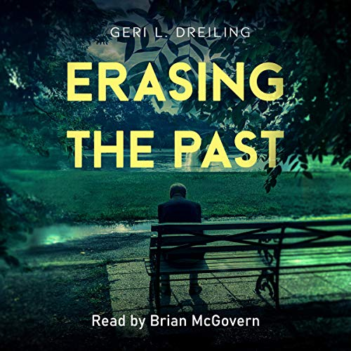 Erasing the Past Audiobook By Geri Dreiling cover art