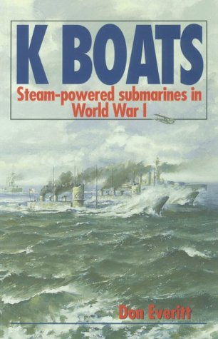 K Boats: Steam-Powered Submarines in World War I