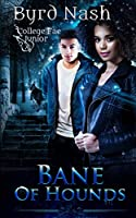 Bane of Hounds: A College Fae magic series #3