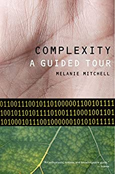 Complexity: A Guided Tour by [Melanie Mitchell]