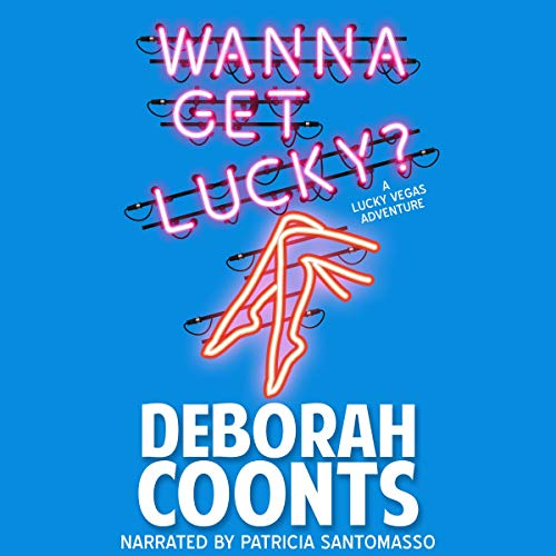 Wanna Get Lucky? Audiobook By Deborah Coonts cover art