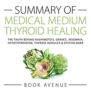 Summary of Medical Medium Thyroid Healing audiobook cover art