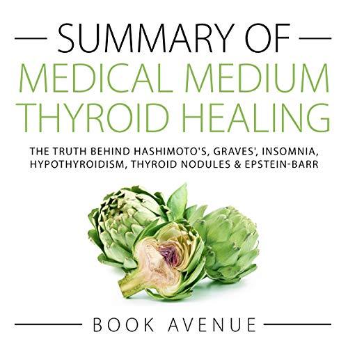 Summary of Medical Medium Thyroid Healing audiobook cover art