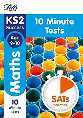 KS2 Maths SATs Age 9-10: 10-Minute Tests (Letts KS2 Revision Success) from Letts