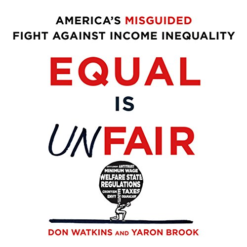 Equal Is Unfair     America's Misguided Fight Against Income Inequality              Autor:                                                                                                                                 Don Watkins,                                                                                        Yaron Brook                               Sprecher:                                                                                                                                 Jeff Cummings                      Spieldauer: 9 Std. und 8 Min.     5 Bewertungen     Gesamt 5,0