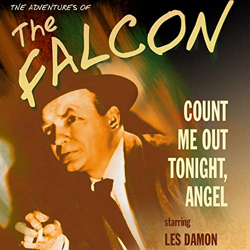 The Adventures of the Falcon: Count Me Out Tonight, Angel audiobook cover art