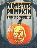 Monster Pumpkin Carving Stencils: 25+ Monsters, Ghouls, Goblins, Vampires, Aliens, Zombies, Demons and More