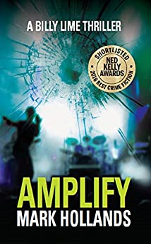 Amplify: A Billy Lime Crime Thriller (Billy Lime Crime Thrillers Book 1) by [Mark Hollands]