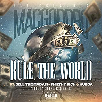 Rule the World (feat. Bell the Madam, Philthy Rich & Hubba)