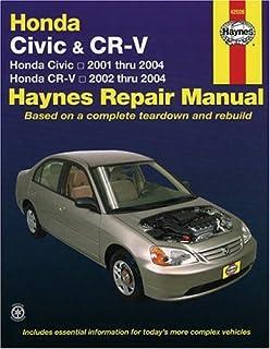 Honda Civic & CR-V Automotive Repair Manual: Honda Civic - 2001-2004 / Honda - CR-V 2002-2004