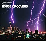 Grand Gallery presents HOUSE OF COVERS