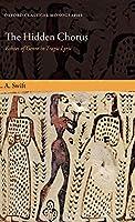 The Hidden Chorus: Echoes of Genre in Tragic Lyric (Oxford Classical Monographs)