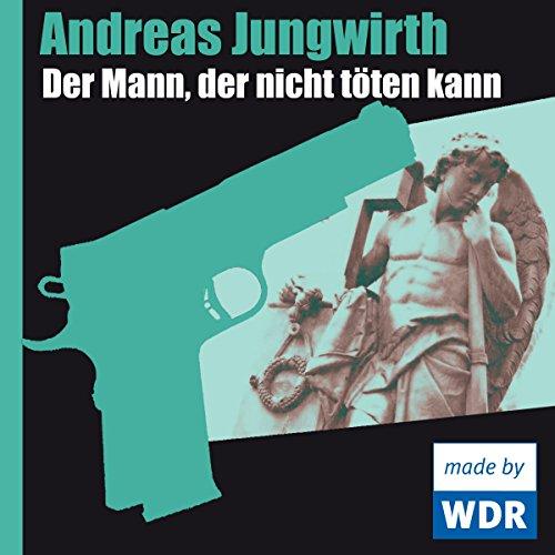 Der Mann, der nicht töten kann audiobook cover art