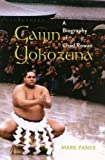 Gaijin Yokozuna: A Biography of Chad Rowan (A Latitude 20 Book)