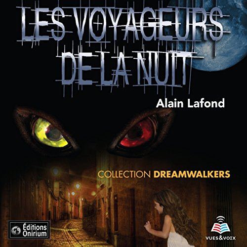 Dreamwalkers tome 1. Les voyageurs de la nuit [Dreamwalkers Book 1: Travelers of the Night] audiobook cover art