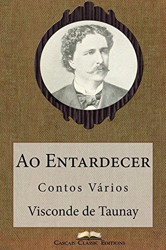 Ao Entardecer (Com índice activo) (Grandes Clássicos Luso-Brasileiros Livro 39)