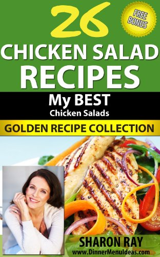 26 Chicken Salad Recipes My Best Chicken Salads Golden Recipe Collection With Images Ebook Ray Sharon Amazon Co Uk Kindle Store