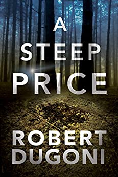 A Steep Price (Tracy Crosswhite Book 6) by [Robert Dugoni]