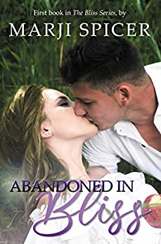 Abandoned In Bliss (The Bliss Series Book 1) by [Marji Spicer]