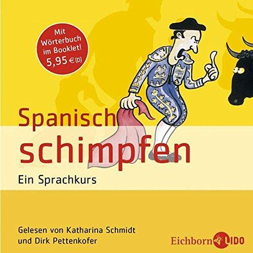 Spanisch schimpfen. Ein Sprachkurs. Mit Wörterbuch im Booklet.
