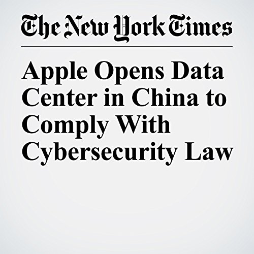 Apple Opens Data Center in China to Comply With Cybersecurity Law copertina