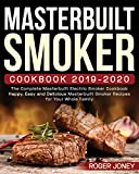 Masterbuilt Smoker Cookbook 2019-2020: The Complete Masterbuilt Electric Smoker Cookbook - Happy,...