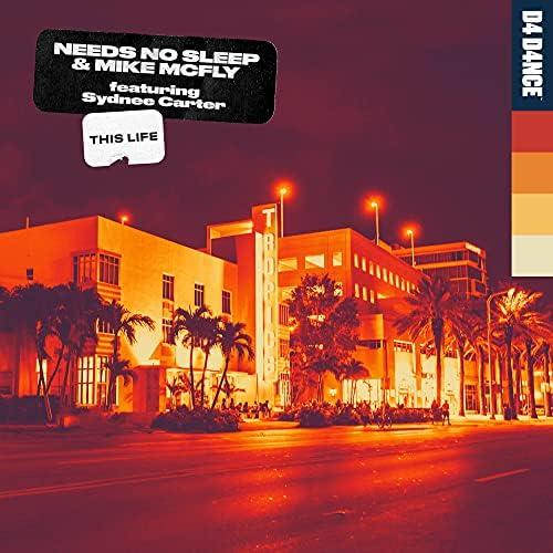 Needs No Sleep & Mike Mcfly feat. Sydnee Carter