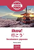 Ikou! * Vocabulaire Japonais