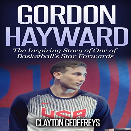 Gordon Hayward     The Inspiring Story of One of Basketball's Star Forwards (Basketball Biography Books)              By:                                                                                                                                 Clayton Geoffreys                               Narrated by:                                                                                                                                 Damon Alums                      Length: 2 hrs and 16 mins     Not rated yet     Overall 0.0