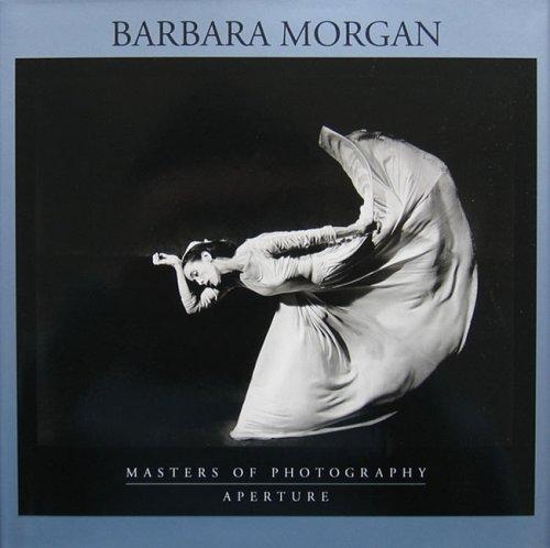 Barbara Morgan: Masters of Photography Series (Aperture Masters of Photography)