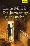 Die Jutta saugt nicht mehr: Eine Ruhrpott-Krimödie mit Loretta Luchs (German Edition)