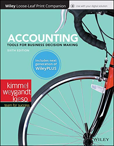 Compare Textbook Prices for Accounting: Tools for Business Decision Makers 6 Edition ISBN 9781119491156 by Kimmel, Paul D.,Weygandt, Jerry J.,Kieso, Donald E.