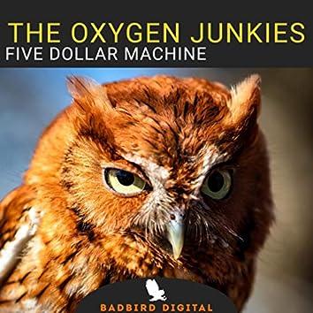 Five Dollar Machine