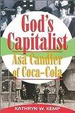 God's Capitalist: Asa Candler