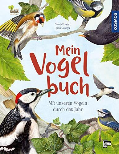 Mein Vogelbuch: Mit unseren Vögeln durch das Jahr