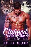 Claimed: A Werewolf Shifter Romance Novel (Crescent City Wolves Series Book 1)