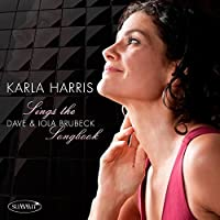 Sings the Dave & Iola Brubeck Songbook by Karla Harris (2015-05-03)